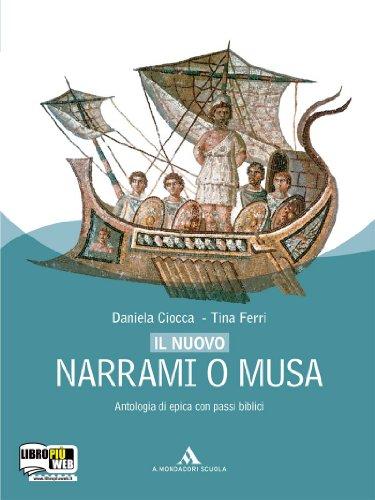 Nuovo Narrami o musa. Antologia di epica classica, epica sumerica, epica medievale. Per i Licei e gli Ist. Magistrali. Con espansione online