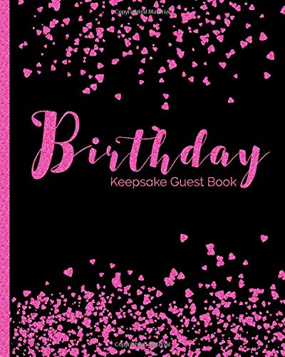 Birthday Keepsake Guest Book: Large Blank Celebrate Memento Gift Book For Family Friends To Write In With Messages Good Wishes Sign In  Comments Pink and Black