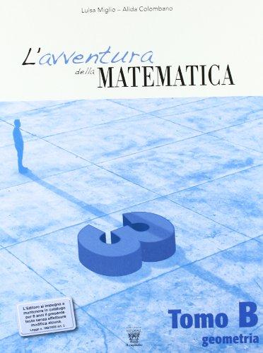 L'avventura della matematica. Tomo B. Con materiali per il docente. Per la Scuola media: 3