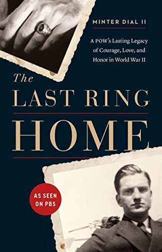 the-last-ring-home-a-pows-lasting-legacy-of-courage-love-and-honor-in-world-war-ii