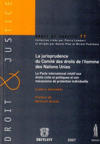 La jurisprudence du Comité des droits de l'homme des Nations Unies : Le Pacte international relatif aux droits civils et politiques et son mécanisme de protection individuelle