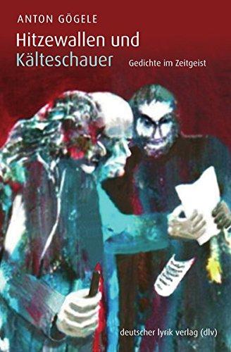 Hitzewallen und Kälteschauer. Gedichte im Zeitgeist. Band 2 (deutscher lyrik verlag)