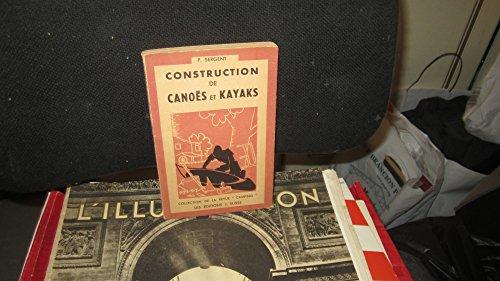 Construction de canoës et kayaks : Manuel pratique par F. Sergent. Dessins et croquis de l'auteur
