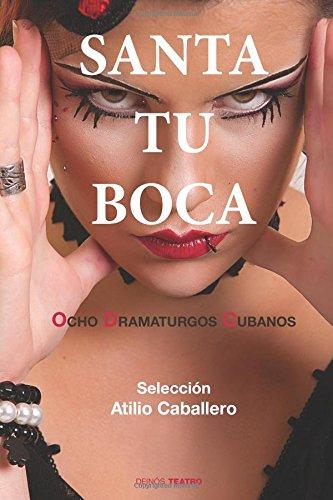 Santa tu boca: Ocho dramaturgos cubanos