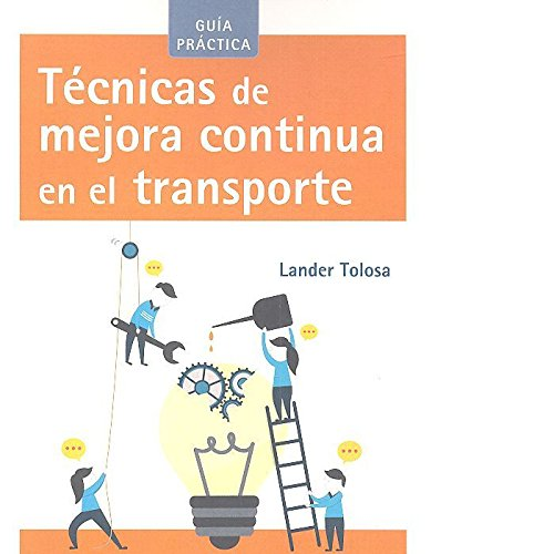 Técnicas de mejora continua en el transporte (Biblioteca de logística) por Lander Tolosa Otamendi