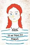 vignette de 'Je ne t'aime pas Paulus (Agnès Desarthe)'