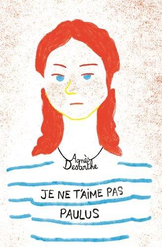 Je ne t'aime pas Paulus par Agnès Desarthe