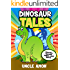 DINOSAUR TALES (Bedtime Stories for Ages 3-10): Short Stories, Fun Games, Jokes for Kids, and More! (Fun Time Reader)