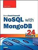 NoSQL with MongoDB in 24 Hours, Sams Teach Yourself: NoSQ Mong 24 Hour Sams ePub1
