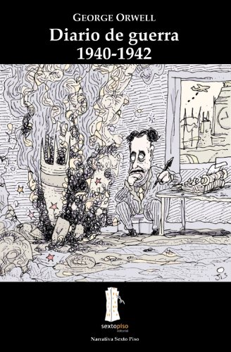 Diario De Guerra 1940-1942 (Narrativa Sexto Piso) por George Orwell