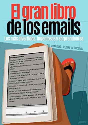 El Gran Libro de los emails: Los más divertidos, ingeniosos y sorprendentes de [
