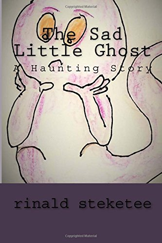 The Sad Little Ghost: A Haunting Story