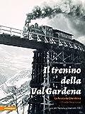 libro Il trenino della Val Gardena