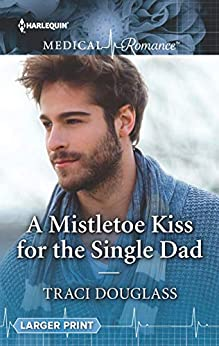 A Mistletoe Kiss for the Single Dad (English Edition) van [Douglass, Traci]