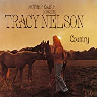 Mother Earth Presents Tracy Nelson Country