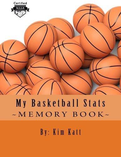 My Basketball Stats (My Sports Stats) by Kim Katt (2015-03-07) par Kim Katt