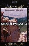 Shadowland: Spider World Vol 4 (Spider World: Epic Visionary Fiction)