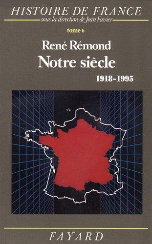 Histoire de France : Tome 6, Notre siècle, 1918-1995