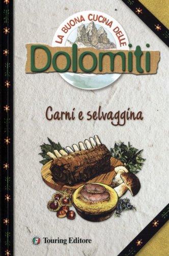 La buona cucina delle Dolomiti. Carni e selvaggina - Amazon Libri