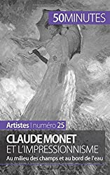 Claude Monet et limpressionnisme: Au milieu des champs et au bord de leau