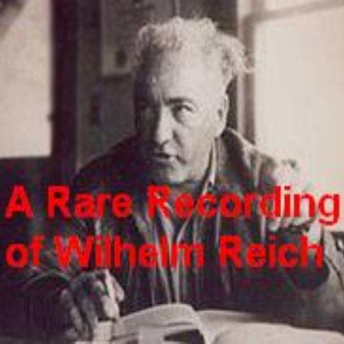 A Rare Recording of Wilhelm Reich  Audiolibri