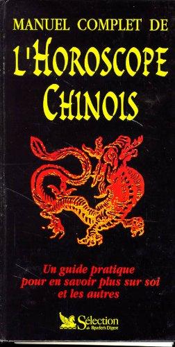 Manuel complet de l'horoscope chinois