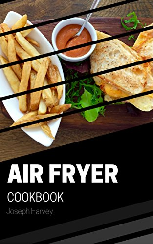 air-fryer-cookbook-50-easy-quick-and-healthy-recipes-to-fry-bake-roast-with-air-fryer-complete-cookb