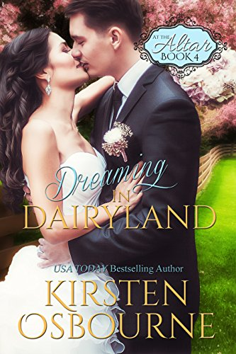 Dreaming in Dairyland (At the Altar Book 4) (English Edition)
