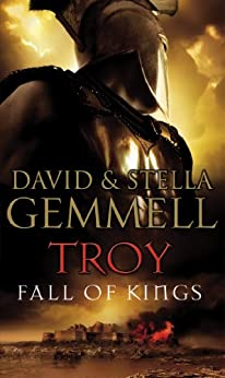 Troy: Fall Of Kings by [Gemmell, David]