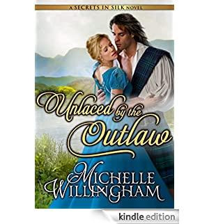 Unlaced by the Outlaw (Secrets in Silk Book 4) (English Edition) [Edizione Kindle]