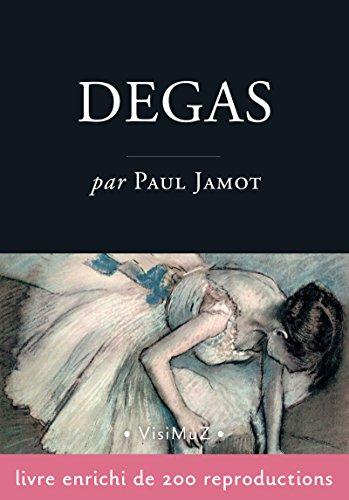 Edgar Degas: L'homme et son oeuvre