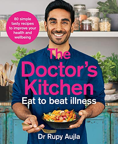 The Doctor's Kitchen - Eat to Beat Illness: A simple way to cook and live the healthiest, happiest life (English Edition)