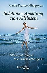 Solotanz - Anleitung zum Alleinsein. Glück und Unglück einer neuen Lebensform