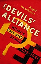 By Roger Moorhouse The Devils' Alliance: Hitler's Pact with Stalin, 1939-1941 [Hardcover]