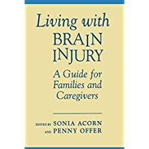 Living With Brain Injury: A Guide for Families and Caregivers