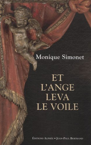 Et l'ange leva le voile par Monique Simonet