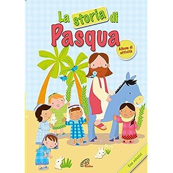La Storia Di Pasqua. Album Di Attività. Con Adesivi. Ediz. Illustrata