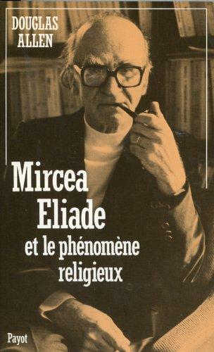 Mircea Eliade et le phénomène religieux par Douglas Allen