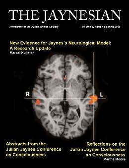 The Jaynesian: Newsletter of the Julian Jaynes Society (Volume 3, Issue 1) (English Edition) de [Kuijsten, Marcel]