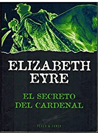 El secreto del cardenal par Elizabeth Eyre