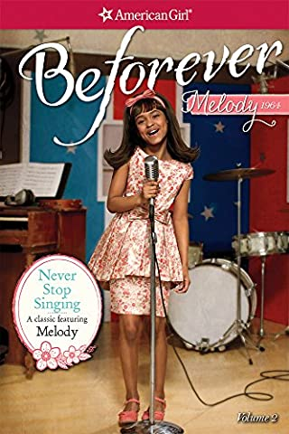 Never Stop Singing: A Melody Classic 2 (American Girl Beforever