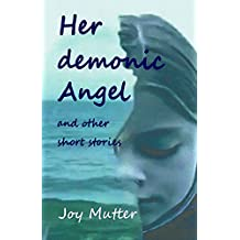Her demonic Angel: and other short stories