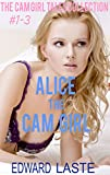 Alice the Cam Girl: The Bondage Cam Girl Trilogy (English Edition)