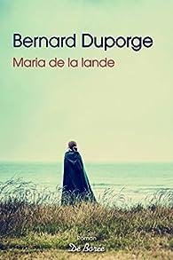 Maria de la lande par Bernard Duporge