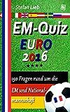 EM-Quiz – EURO 2016: 150 Fragen rund um die EM und Nationalmannschaft