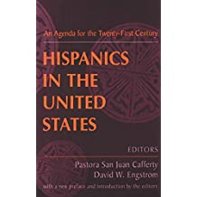 Hispanics in the United States: An Agenda for the Twenty-first Century