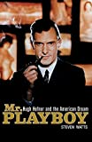 [Mr Playboy: Hugh Hefner and the American Dream] (By: Steven Watts) [published: October, 2008]