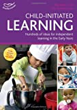 Child-initiated Learning: Hundreds of ideas for independent learning in the Early Years (Practitioners' Guides)