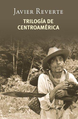 Trilogía de Centroamérica por Javier Reverte