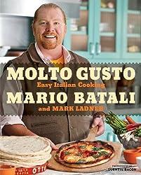 [ MOLTO GUSTO: EASY ITALIAN COOKING ] Molto Gusto: Easy Italian Cooking By Batali, Mario ( Author ) Apr-2010 [ Hardcover ]